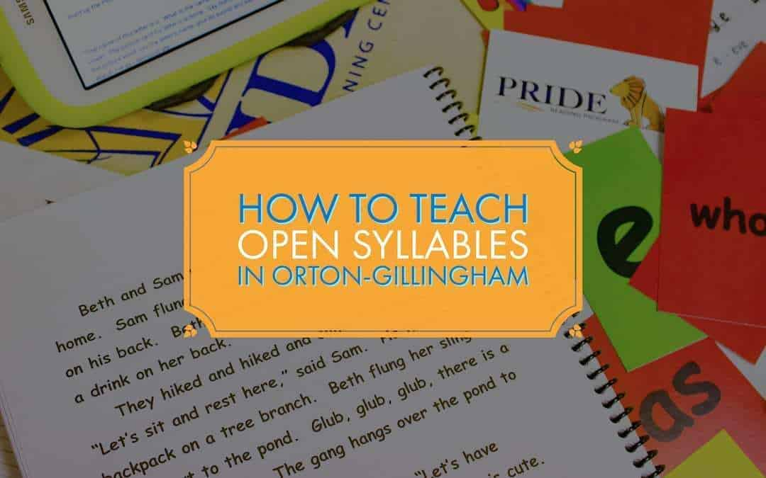 How to Teach Orton-Gillingham Open Syllables