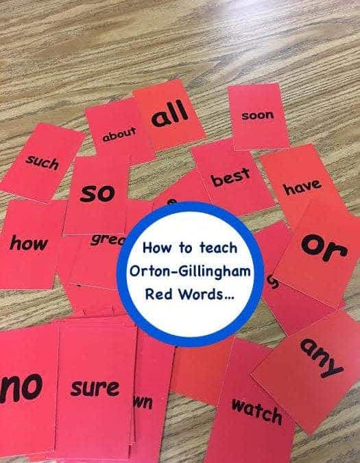 How to Teach Orton-Gillingham Red Words