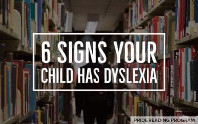 6 Signs Your Child Has Dyslexia