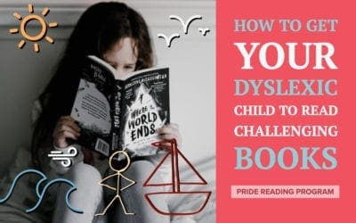 How to Get Your Dyslexic Child to Read Challenging Books