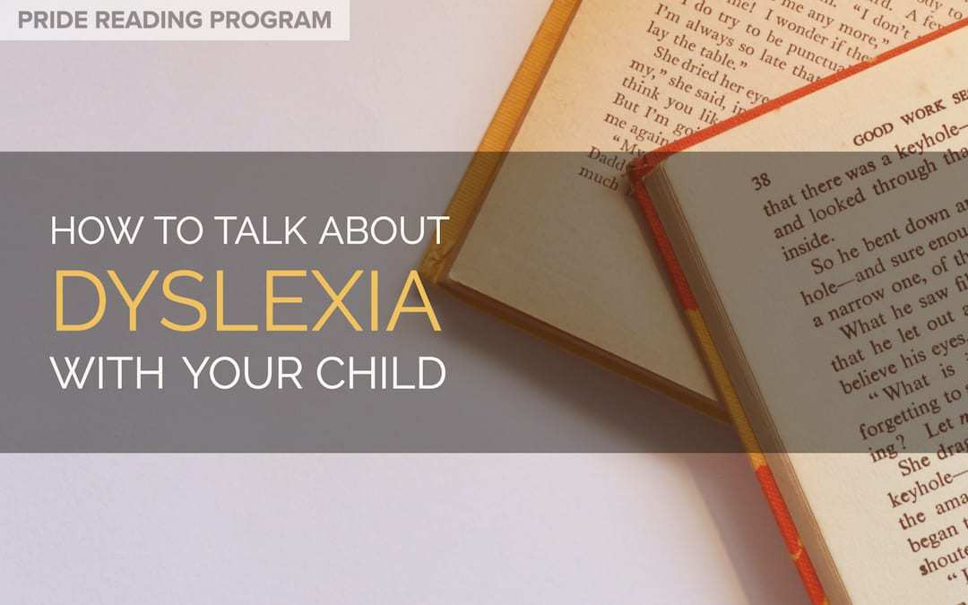Dyslexia – How to Talk about it with Your Child