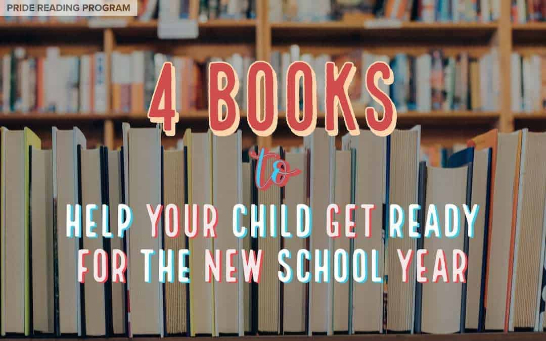 4 Books to Help Your Child Get Ready for the New School Year