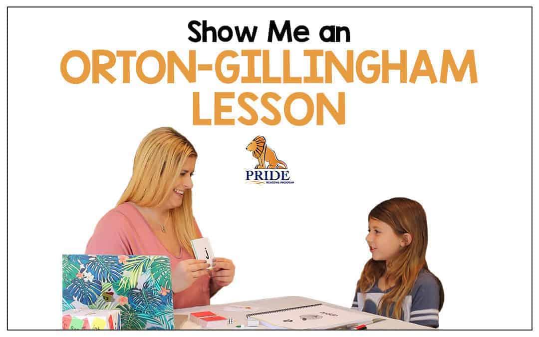 Show Me An Orton-Gillingham Lesson!