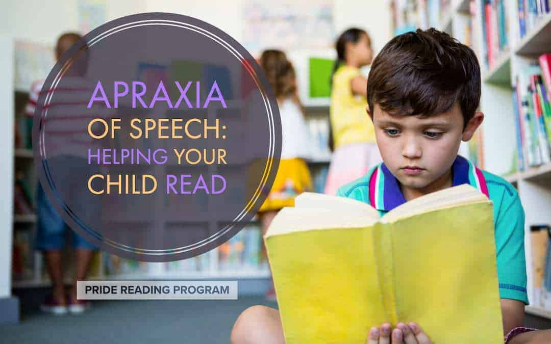 How Can I Help my Child with Apraxia of Speech Read?
