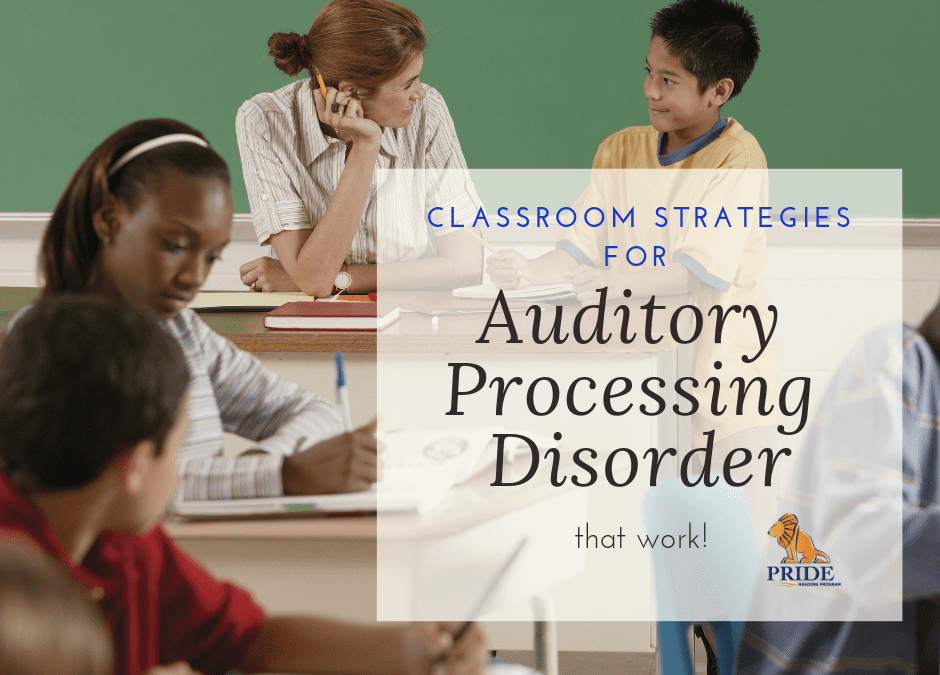 Auditory Processing Disorder Classroom Strategies