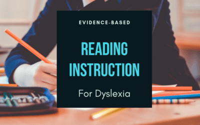 Evidence-Based Reading Instruction for Dyslexia