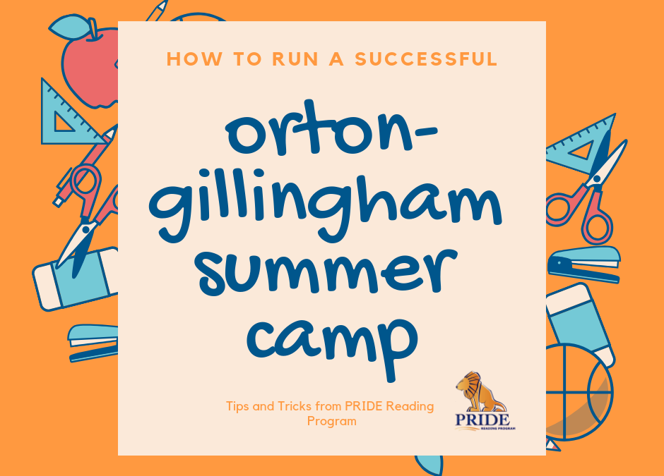 How to Run a Successful Orton-Gillingham Summer Reading Camp