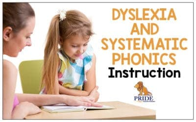 Dyslexia and Systematic Phonics Instruction