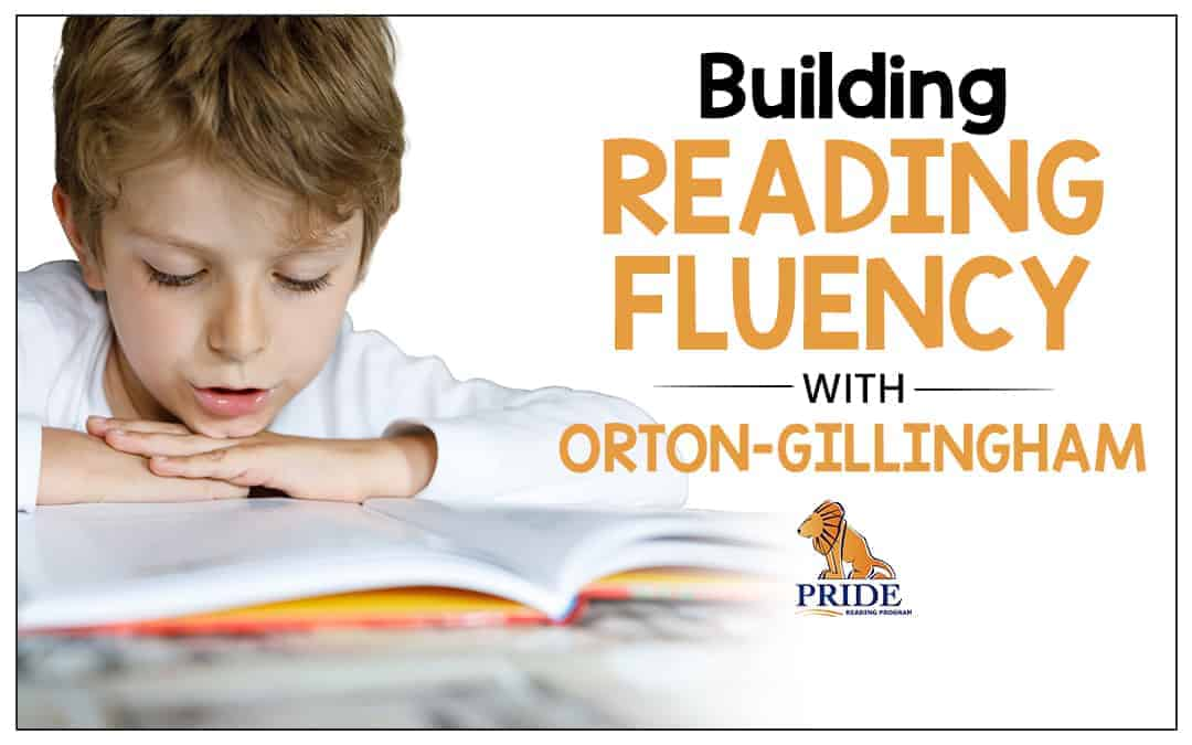 Building Reading Fluency with Orton-Gillingham