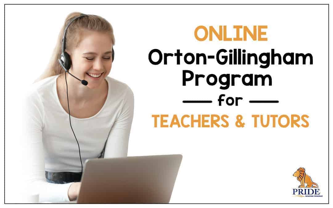 Online Orton-Gillingham Program for Teachers & Tutors