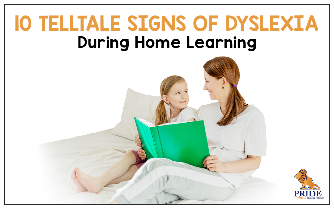 10 Telltale Signs of Dyslexia During Home Learning