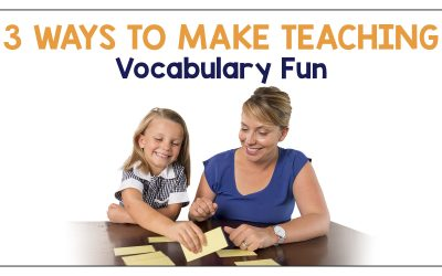 3 Easy Ways to Make Teaching Vocabulary Fun